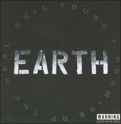 Neil Young & Promise of the Real (닐 영, 프로미스 오브 더 리얼) - Earth [Deluxe Edition]