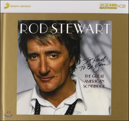 Rod Stewart (로드 스튜어트) - It Had to Be You: The Great American Songbook [K2HD]