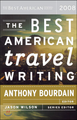 The Best American Travel Writing 2008