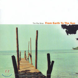Tim Mac Brian - From Earth To The Sun