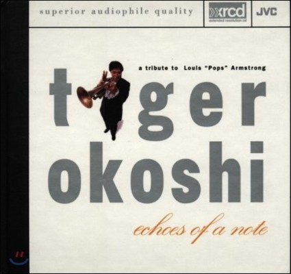 Tiger Okoshi (타이거 오코시) - Echoes Of A Note: A Tribute to Louis 'Pops' Armstrong (루이 '팝스' 암스트롱 헌정반) [XRCD]