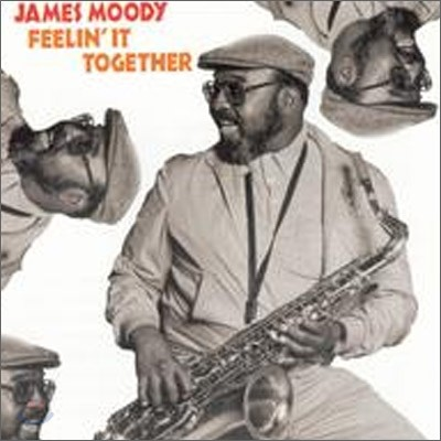 James Moody - Feelin' It Together