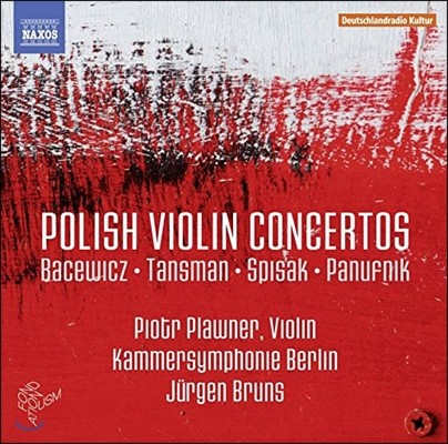 Piotr Plawner 폴란드 작곡가들의 바이올린 협주곡 (Polish Violin Concertos: Bacewicz / Tansman / Spisak / Panufnik) 표트르 플라프네르