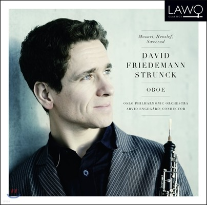 David Friedemann Strunck 모차르트: 오보에 사중주 / 보슬레프 / 세베루드: 오보에 협주곡 (Mozart: Oboe Quartet / Hvoslef / Saeverud: Oboe Concertos)  (SACD)