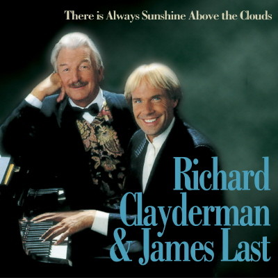 Richard Clayderman & James Last - There Is Always Sunshine Above The Clouds