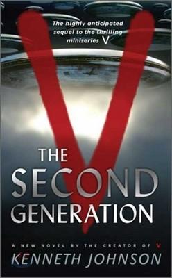 V : The Second Generation