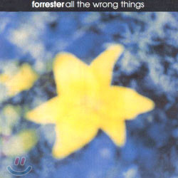 Forrester - All The Wrong Things