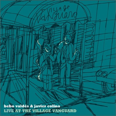 Bebo Valdes & Javier Colina - Live At The Village Vanguard