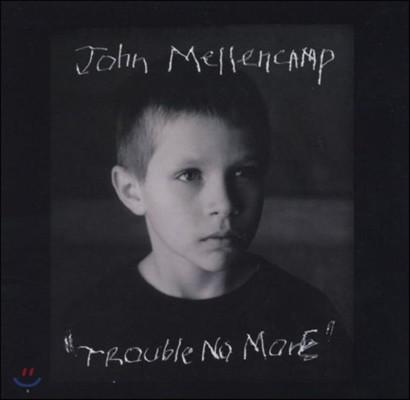 John Mellencamp (존 멜렌캠프) - Trouble No More