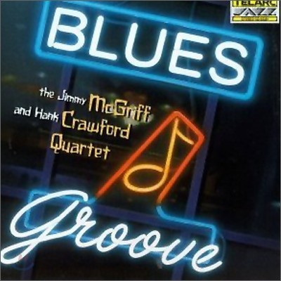 Jimmy McGriff & Hank Crawford Quartet - Blues Groove
