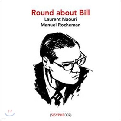 Laurent Naouri & Manuel Rocheman - Round About Bill