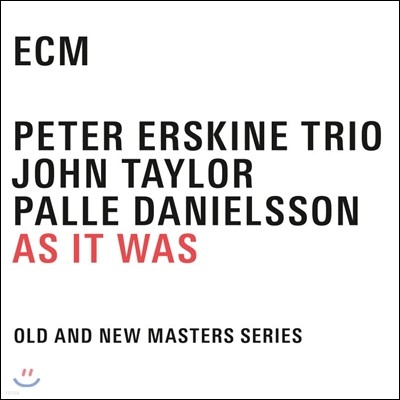 Peter Erskine / John Taylor / Palle Danielsson - As It Was 피터 어스킨, 존 테일러, 팰 다니엘슨