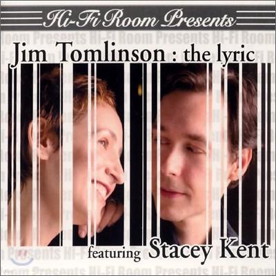 Jim Tomlinson - The Lyric with Stacey Kent (Hi-Fi Room Present Series)