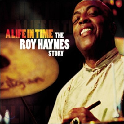Roy Haynes - A Life In Time The Roy Haynes Story