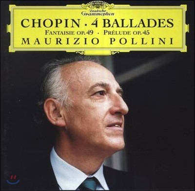 Maurizio Pollini 쇼팽: 4개의 발라드, 환상곡 - 폴리니 (Chopin: 4 Ballade, Fantaisy Op.49)