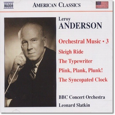 Leonard Slatkin 르로이 앤더슨: 썰매타기, 타이프라이터 (Leroy Anderson:Orchestral Works Volume 3)