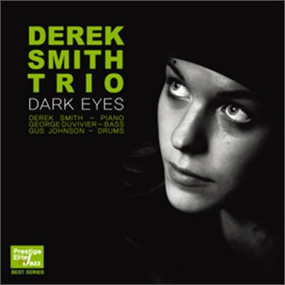 Derek Smith Trio - Dark Eyes (Prestige Elite Jazz Best Series)