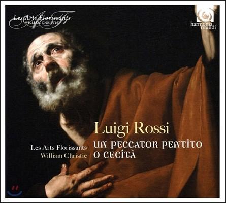 Les Arts Florissants / William Christie 루이지 로시: 후회하는 죄인, 가련한 죽어가는 남자의 어리석음 - 레자르 플로리상, 윌리엄 크리스티 (Luigi Rossi: Oratorios - Un Peccator Pentito, O Cecita)