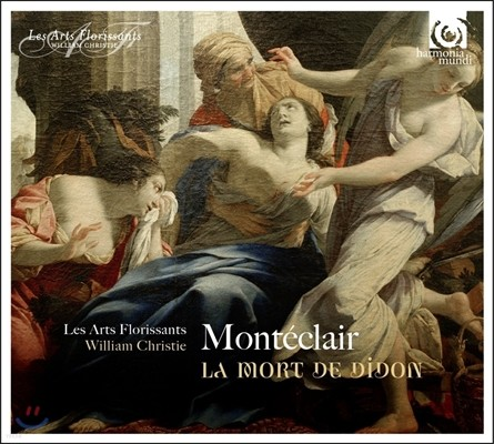Les Arts Florissants / William Christie 몽테클레르: 칸타타집 - 디돈의 죽음, 루크레티아의 죽음 외 - 레자르 플로리상, 윌리엄 크리스티 (Michel Pignolet de Monteclair: Cantatas - La Mort de Didon)