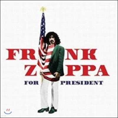 Frank Zappa (프랭크 자파) - Frank Zappa For President
