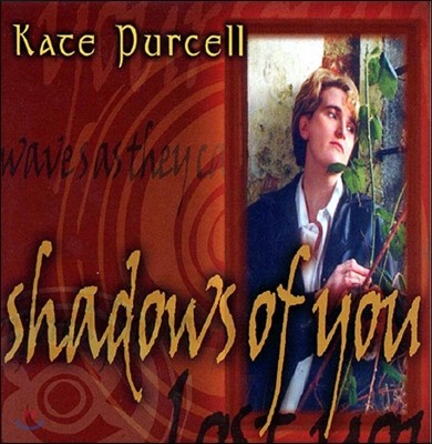Kate Purcell (케이트 퍼셀) - Shadows of You