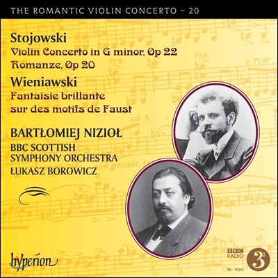 낭만주의 바이올린 협주곡 20집 - 스토요프스키 / 비에냐프스키 (The Romantic Violin Concerto Vol.20 - Stojowski / Wieniawski) Bartlomiej Niziol 바르투오메이 니죠우