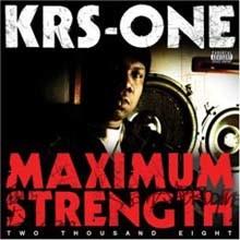 KRS One - Maximum Strength 2008