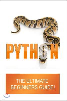 Python: The Ultimate Beginners Guide