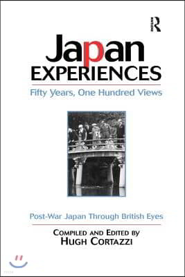 Japan Experiences - Fifty Years, One Hundred Views: Post-War Japan Through British Eyes