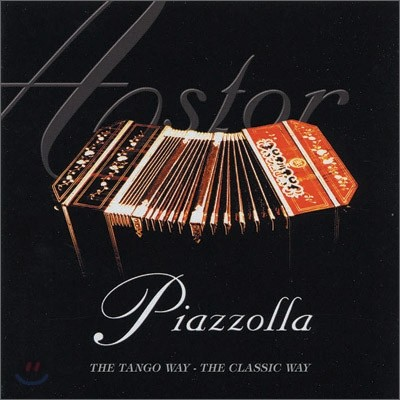 Astor Piazzolla - The Tango Way / The Classic Way