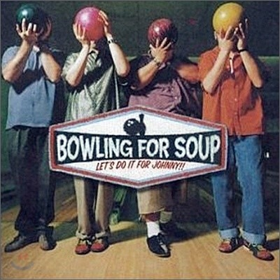 Bowling For Soup - Let's Do It For Johnny!