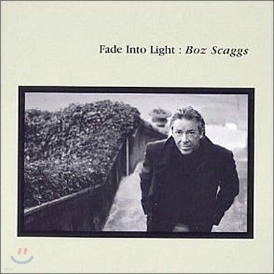 Boz Scaggs - Fade Into Light (Jpn)