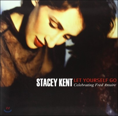 Stacey Kent (스테이시 켄트) - Let Yourself Go: Celebrating Fred Astaire (프레드 아스테어 헌정반) [2LP]