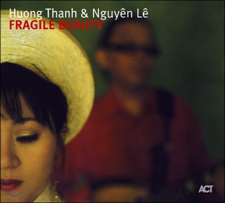Huong Thanh, Nguyen Le (타잉 흐엉, 누엔 리) - Fragile Beauty