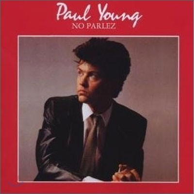Paul Young - No Parlez (25th Anniversary Edition)