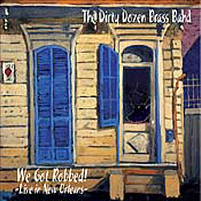Dirty Dozen Brass Band - We Got Robbed - Live In New Orleans