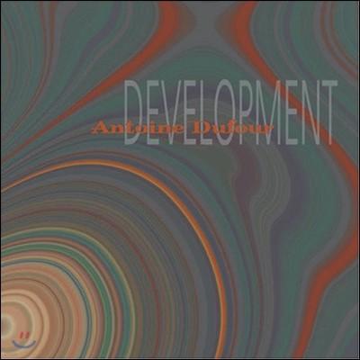 Antoine Dufour (안토인 듀퍼) - Development