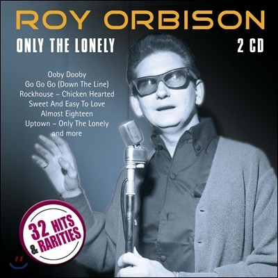 Roy Orbison (로이 오비슨) - Only The Lonely: 32 Hits & Rarities