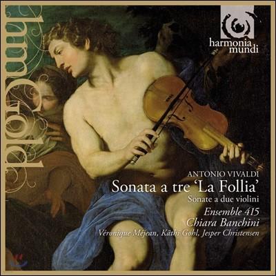Ensemble 415 / Chiara Banchini 비발디: 바이올린 소나타 `라 폴리아` (Vivaldi: Violin Sonata 'La Follia')