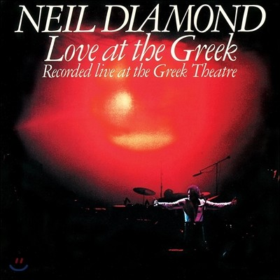 Neil Diamond (닐 다이아몬드) - Love At The Greek: Recorded Live at the Greek Theatre (LA 그릭 씨어터 라이브)