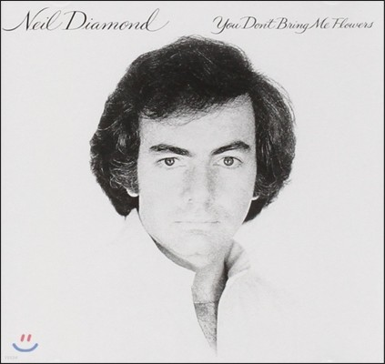 Neil Diamond (닐 다이아몬드) - You Don't Bring Me Flowers