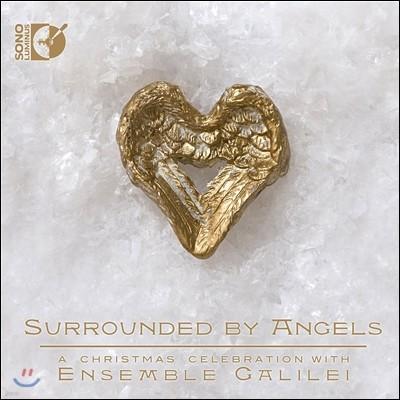 Ensemble Galilei 천사들에 둘러싸여 성탄을 찬미하다 - 16-19세기의 크리스마스 음악 (Surrounded by Angels - A Christmas Celebration With) 앙상블 갈릴레이