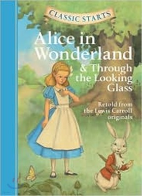 Classic Starts : Alice in Wonderland & Through the Looking Glass