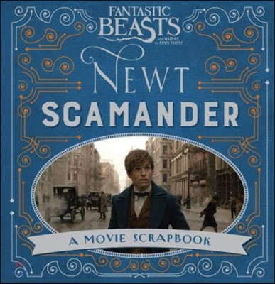Fantastic Beasts and Where to Find Them-Newt Scamander: A Movie Scrapbook (영국판)