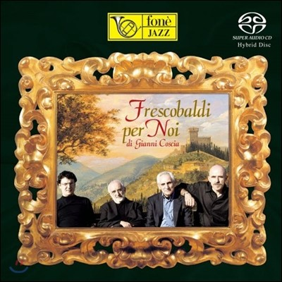 Gianni Coscia (잔니 코시아) - Frescobaldi Per Noi (지롤라모 프레스코발디 작품집) [SACD]