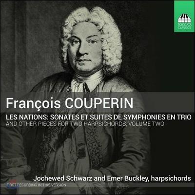 Jochewed Schwarz / Emer Buckley 쿠프랭: 레 나시옹 1, 3권 - 소나타와 모음곡 [하프시코드 이중주 2집] (Francois Couperin: Music for Two Harpsichords, Vol. 2 - Les Nations)