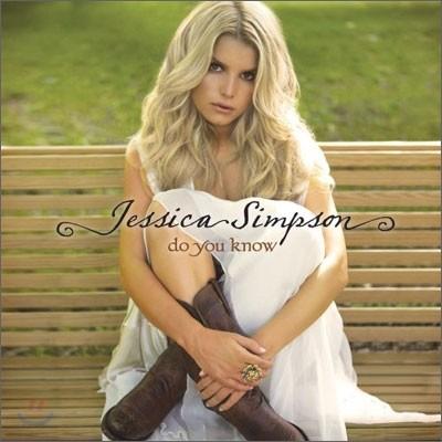 Jessica Simpson - Do You Know