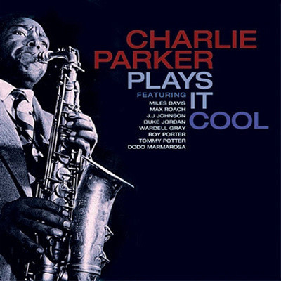 Charlie Parker - Play It Cool