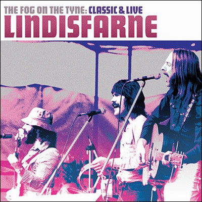 Lindisfarne - Fog On The Tyne: Classic & Live