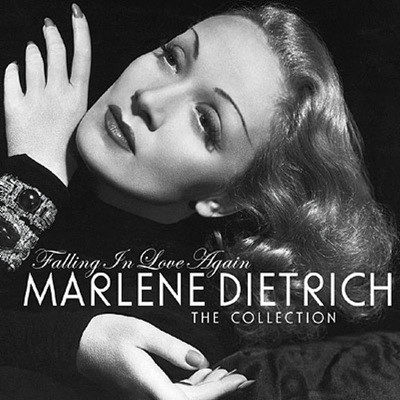 Marlene Dietrich - Falling In Love Again: The Collection